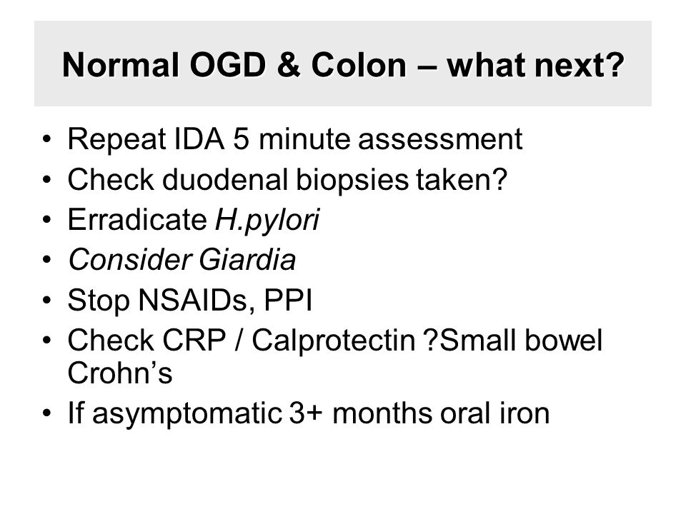 Normal OGD & Colon – what next