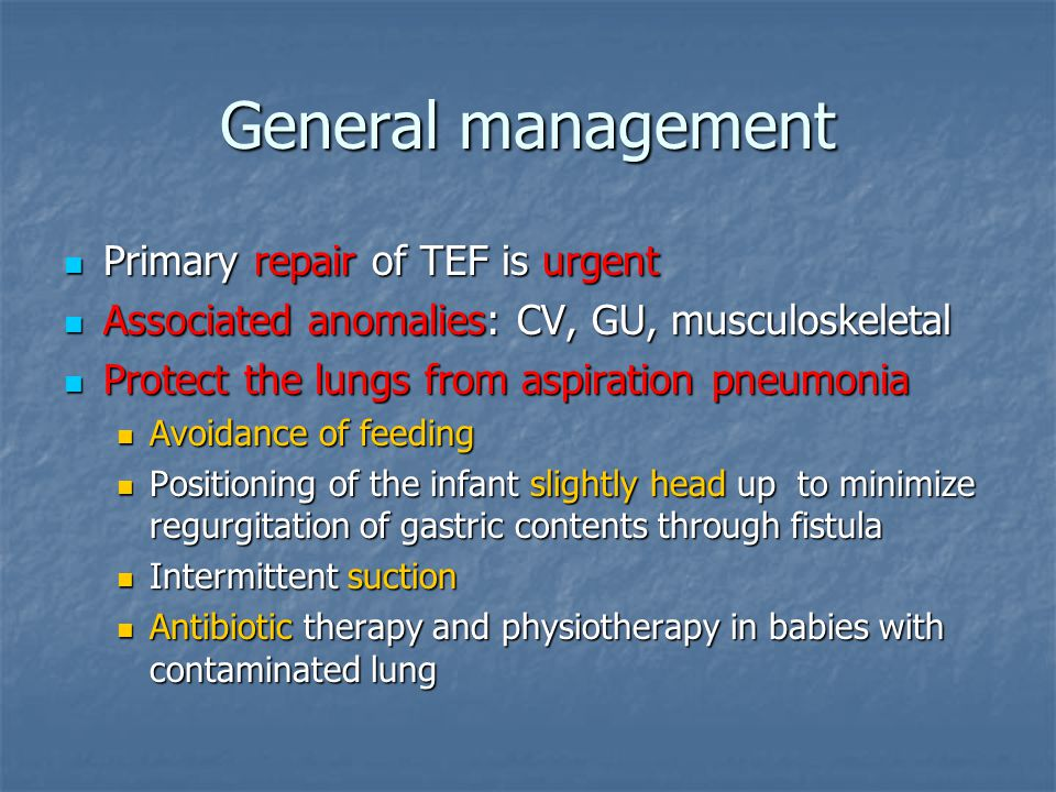 General management Primary repair of TEF is urgent