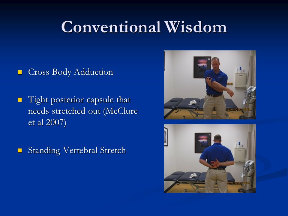 Conventional Wisdom Cross Body Adduction