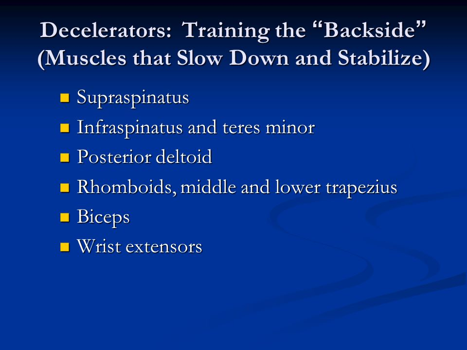 Decelerators: Training the Backside (Muscles that Slow Down and Stabilize)