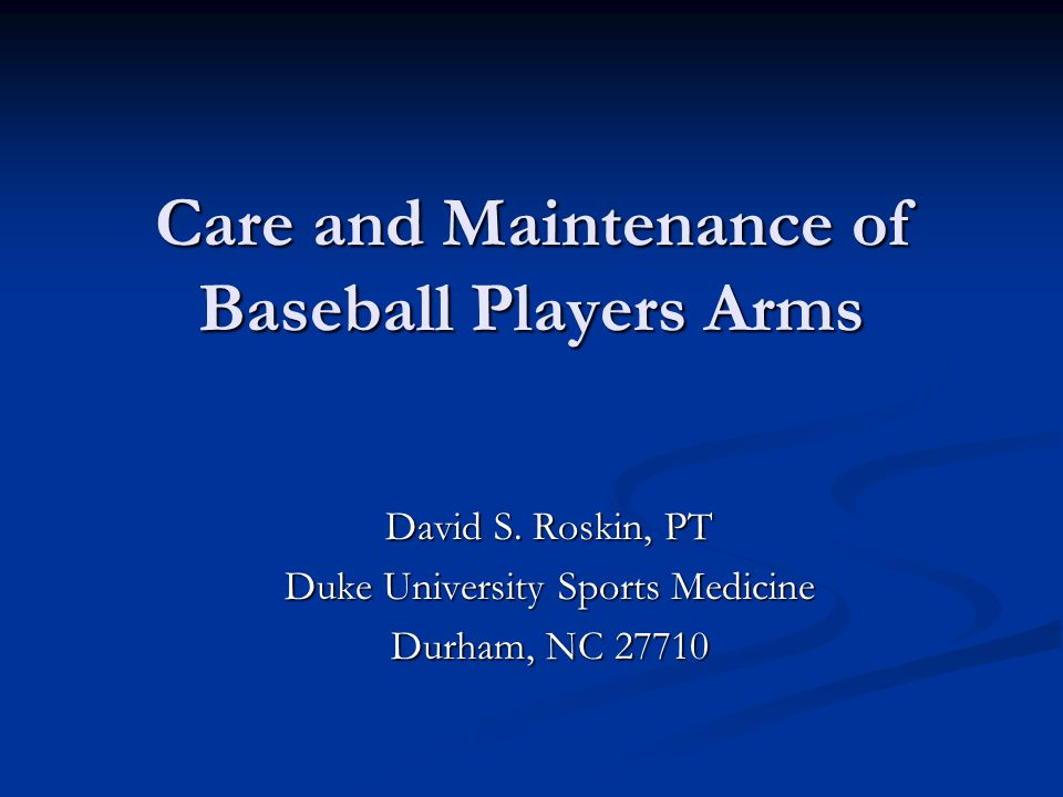 Care and Maintenance of Baseball Players Arms