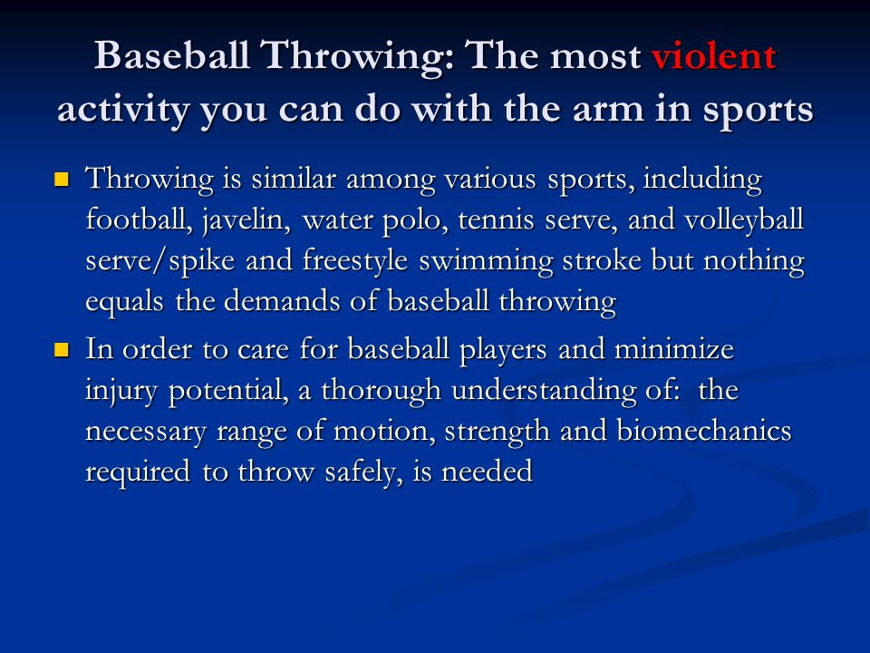 Baseball Throwing: The most violent activity you can do with the arm in sports