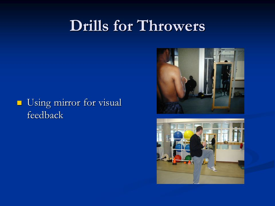 Drills for Throwers Using mirror for visual feedback