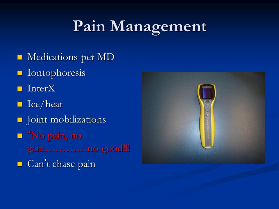 Pain Management Medications per MD Iontophoresis InterX Ice/heat