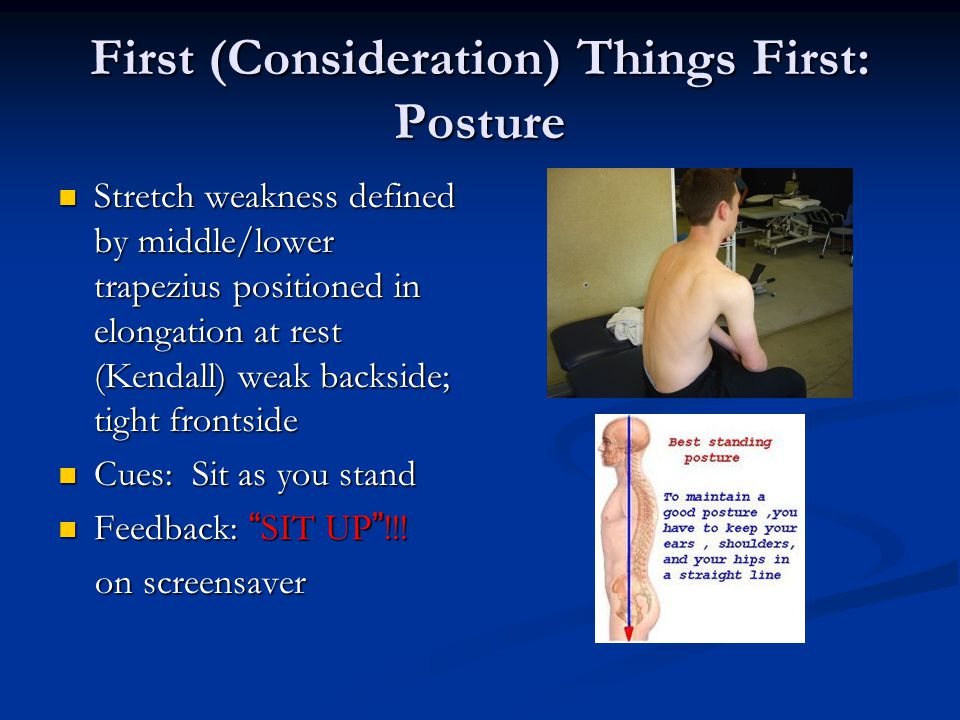 First (Consideration) Things First: Posture