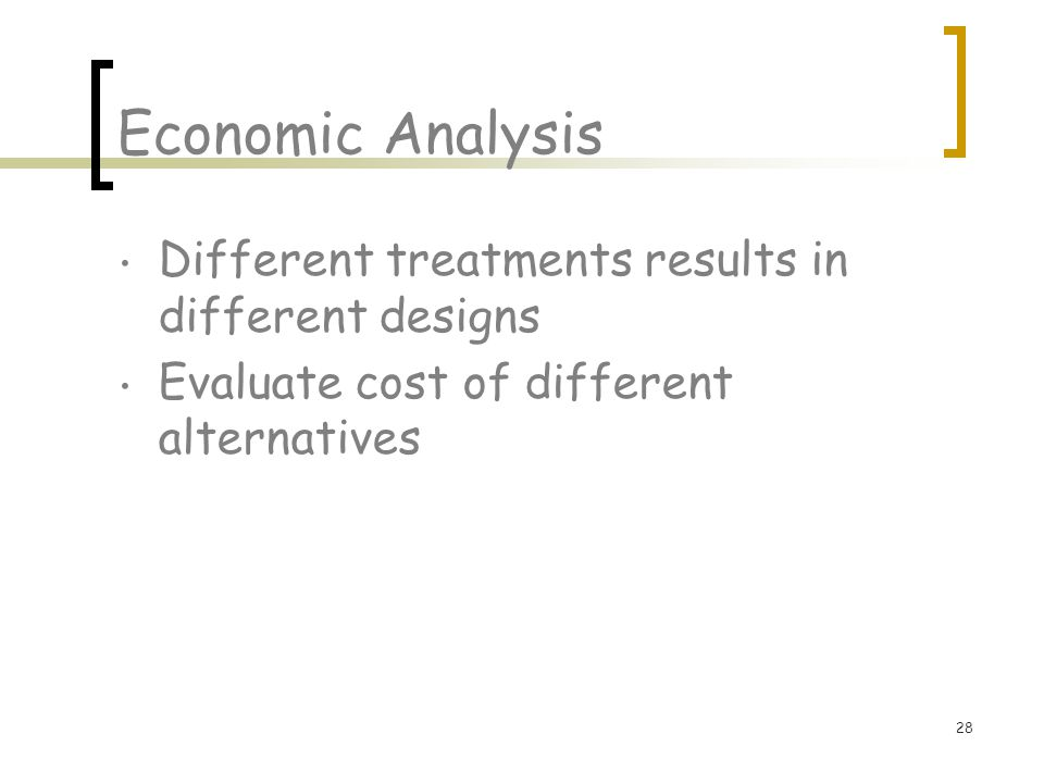 Economic Analysis Different treatments results in different designs