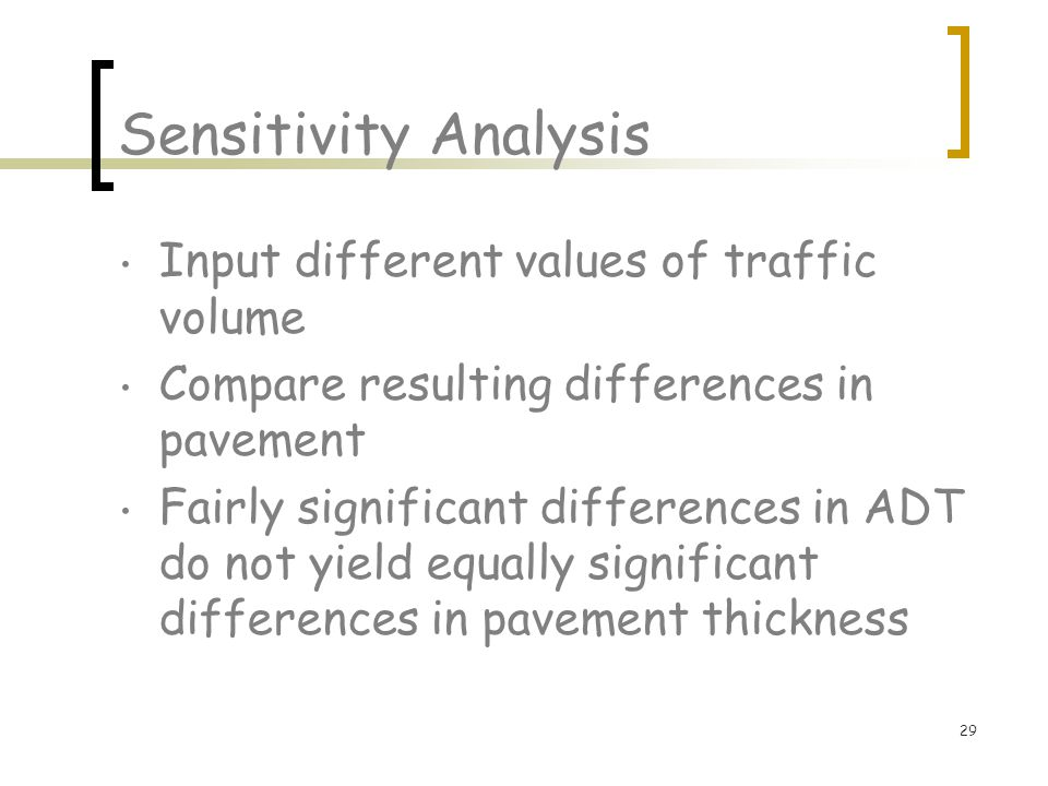 Sensitivity Analysis Input different values of traffic volume
