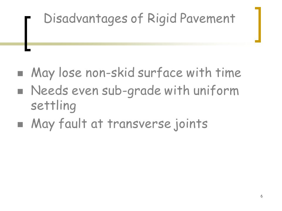 Disadvantages of Rigid Pavement