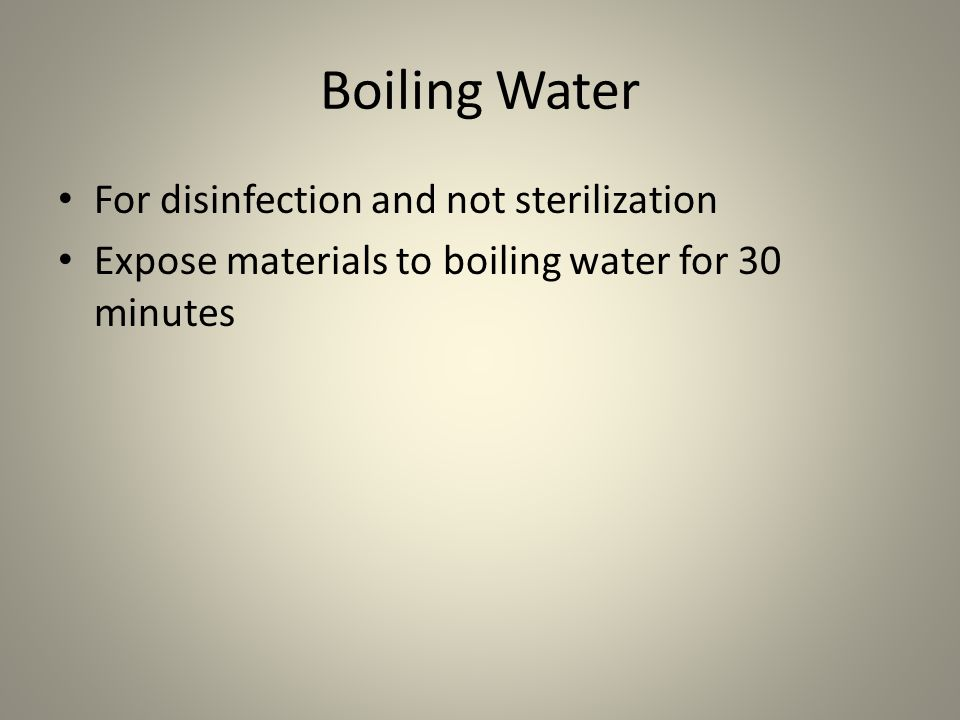 Boiling Water For disinfection and not sterilization