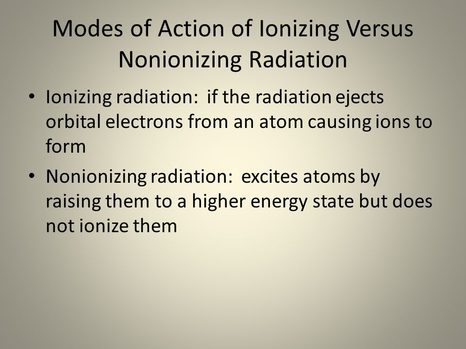 Modes of Action of Ionizing Versus Nonionizing Radiation