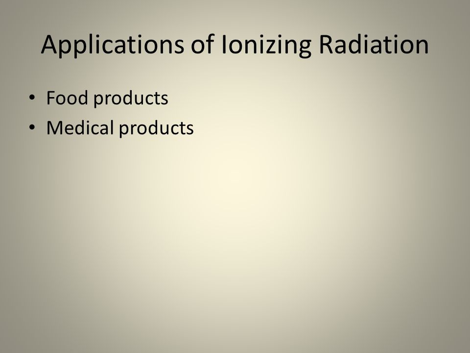 Applications of Ionizing Radiation