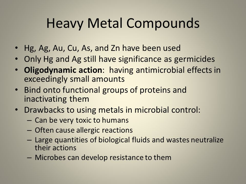 Heavy Metal Compounds Hg, Ag, Au, Cu, As, and Zn have been used