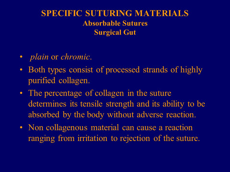 SPECIFIC SUTURING MATERIALS Absorbable Sutures Surgical Gut
