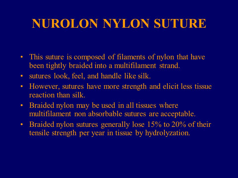 NUROLON NYLON SUTURE This suture is composed of filaments of nylon that have been tightly braided into a multifilament strand.