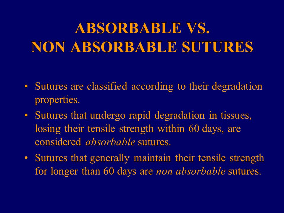 ABSORBABLE VS. NON ABSORBABLE SUTURES