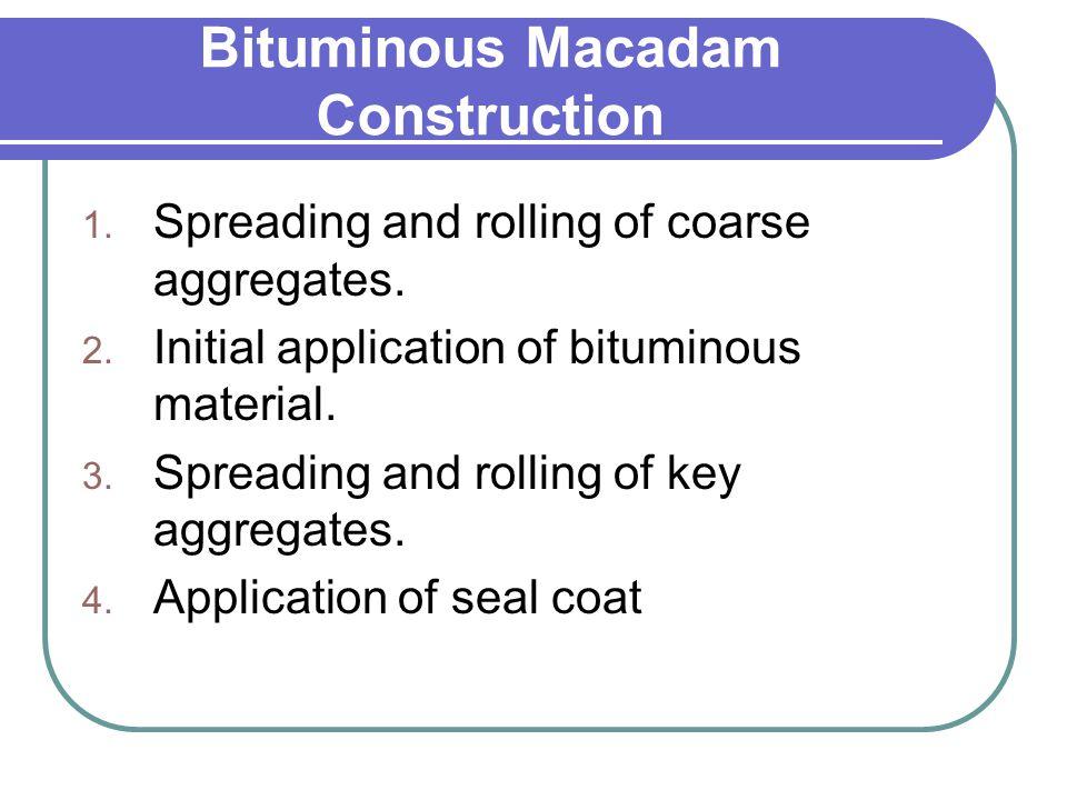 Bituminous Macadam Construction