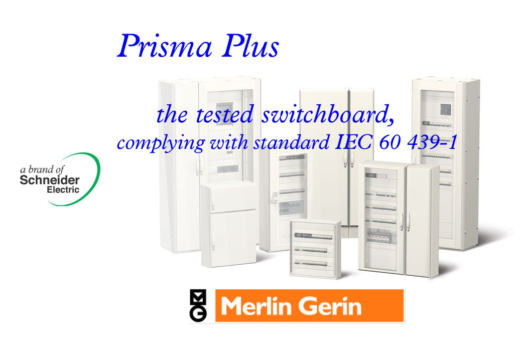Prisma Plus the tested switchboard, complying with standard IEC 60 439-1
