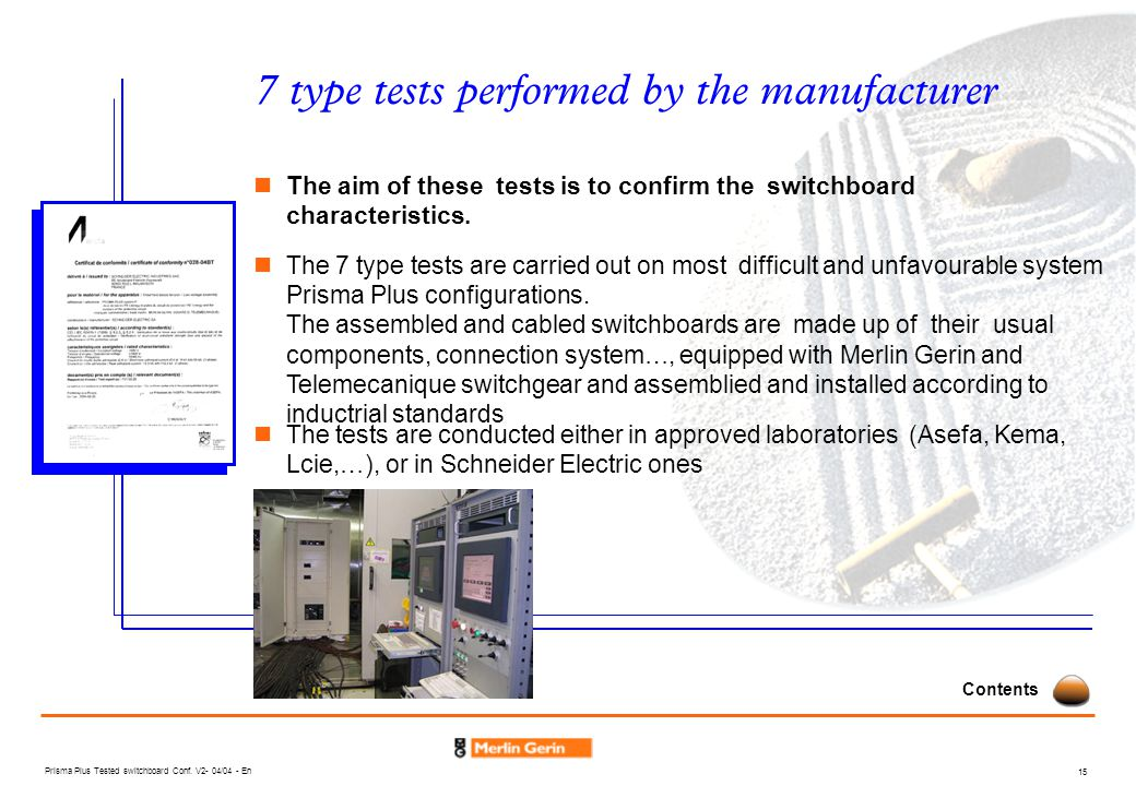 7 type tests performed by the manufacturer