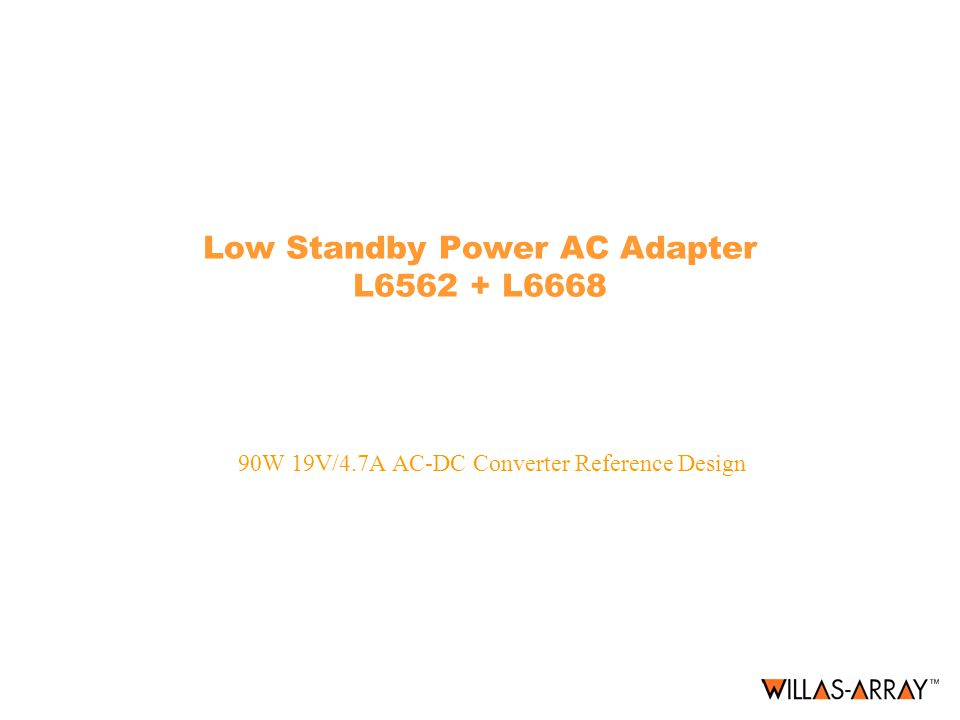 Low Standby Power AC Adapter L6562 + L6668