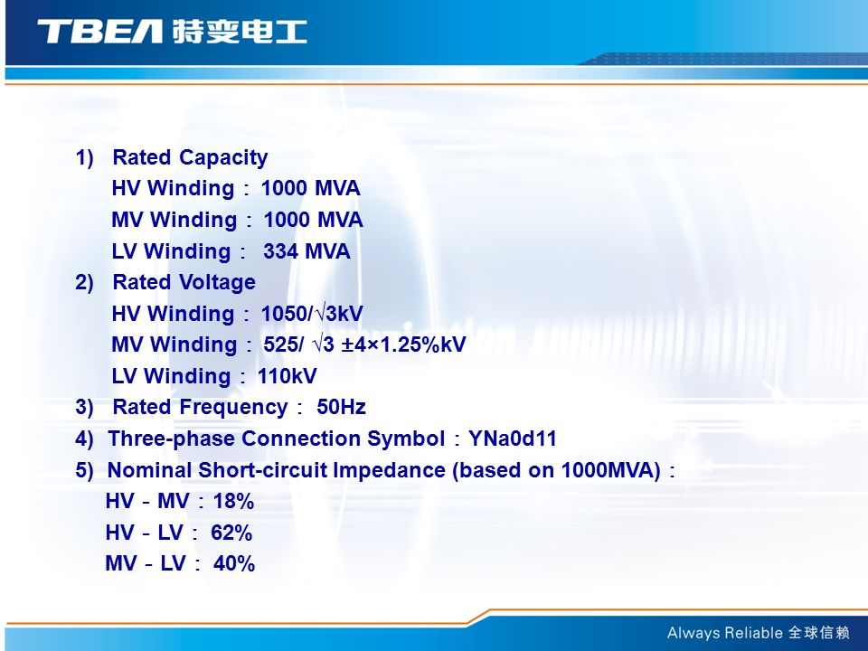 1) Rated Capacity HV Winding: 1000 MVA. MV Winding: 1000 MVA. LV Winding: 334 MVA. 2) Rated Voltage.