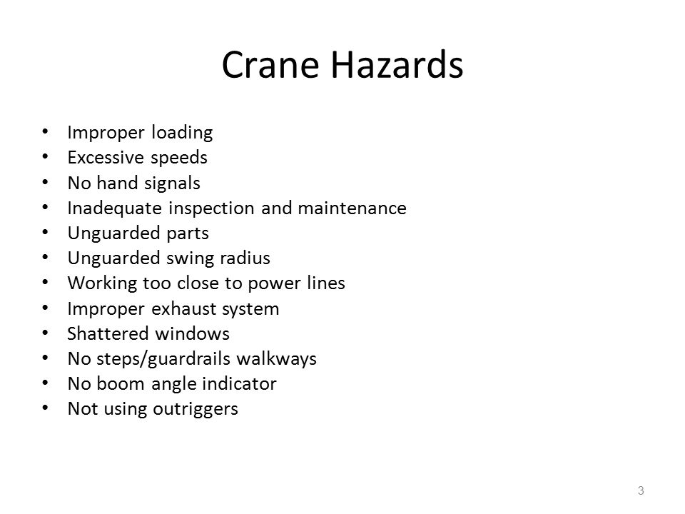 Crane Hazards Improper loading Excessive speeds No hand signals