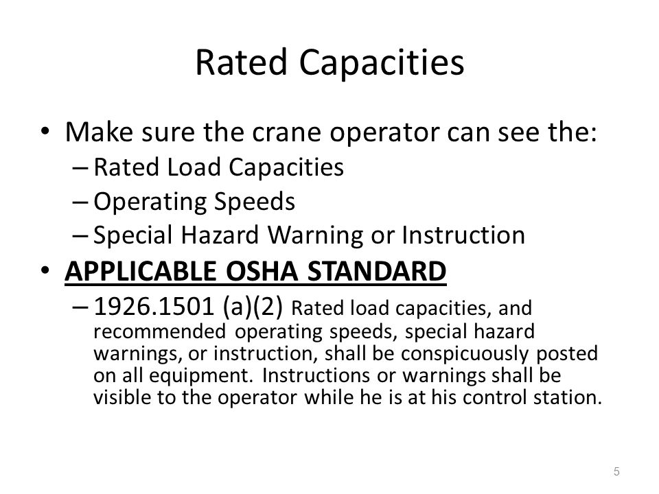 Rated Capacities Make sure the crane operator can see the: