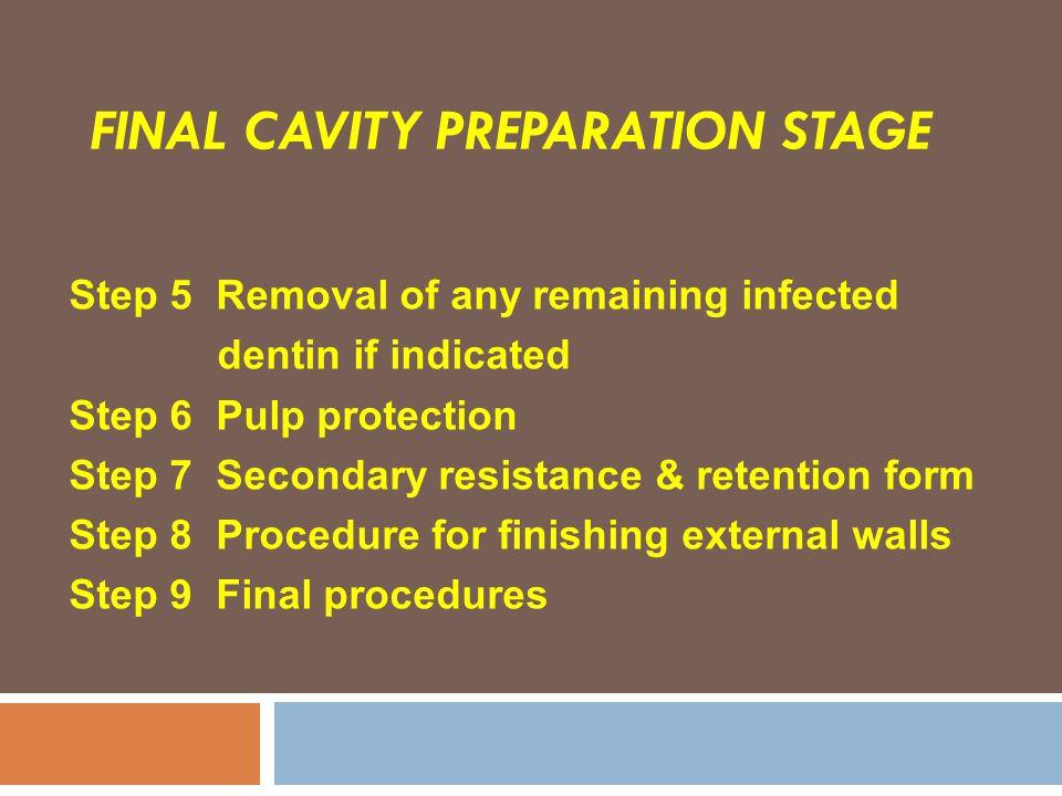 Final cavity preparation stage
