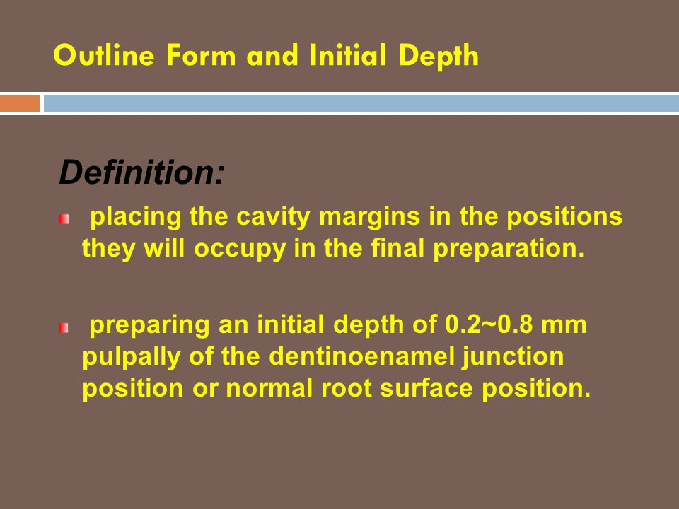 Outline Form and Initial Depth