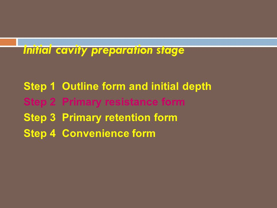 Initial cavity preparation stage