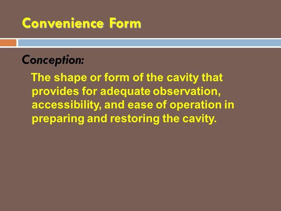 Convenience Form Conception: