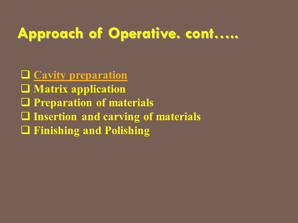 Approach of Operative. cont…..