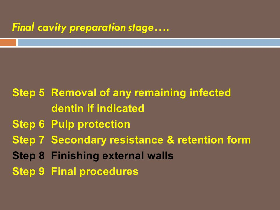 Final cavity preparation stage….