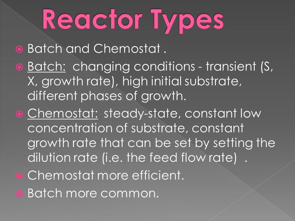 Reactor Types Batch and Chemostat .