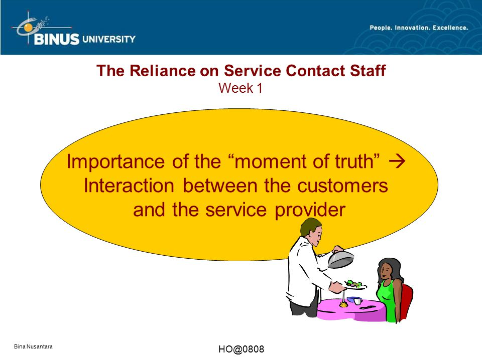 The Reliance on Service Contact Staff Week 1