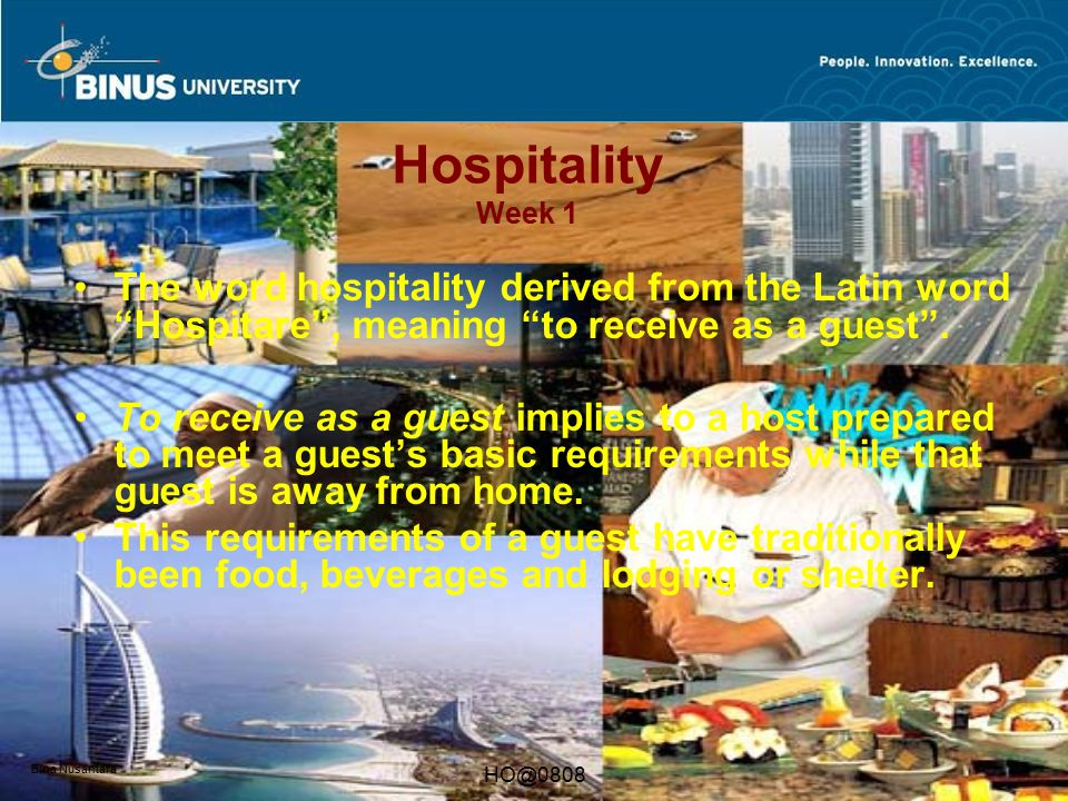 Hospitality Week 1 The word hospitality derived from the Latin word Hospitare , meaning to receive as a guest .
