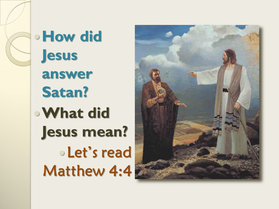 How did Jesus answer Satan