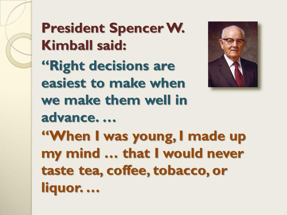 President Spencer W. Kimball said: