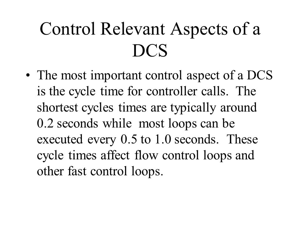 Control Relevant Aspects of a DCS