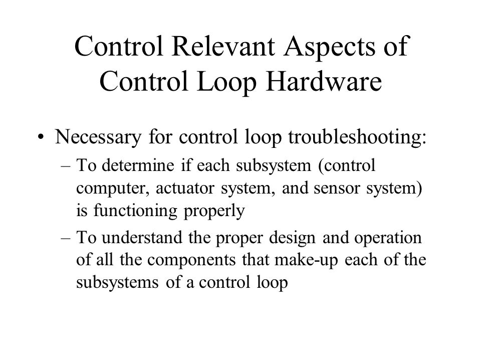 Control Relevant Aspects of Control Loop Hardware