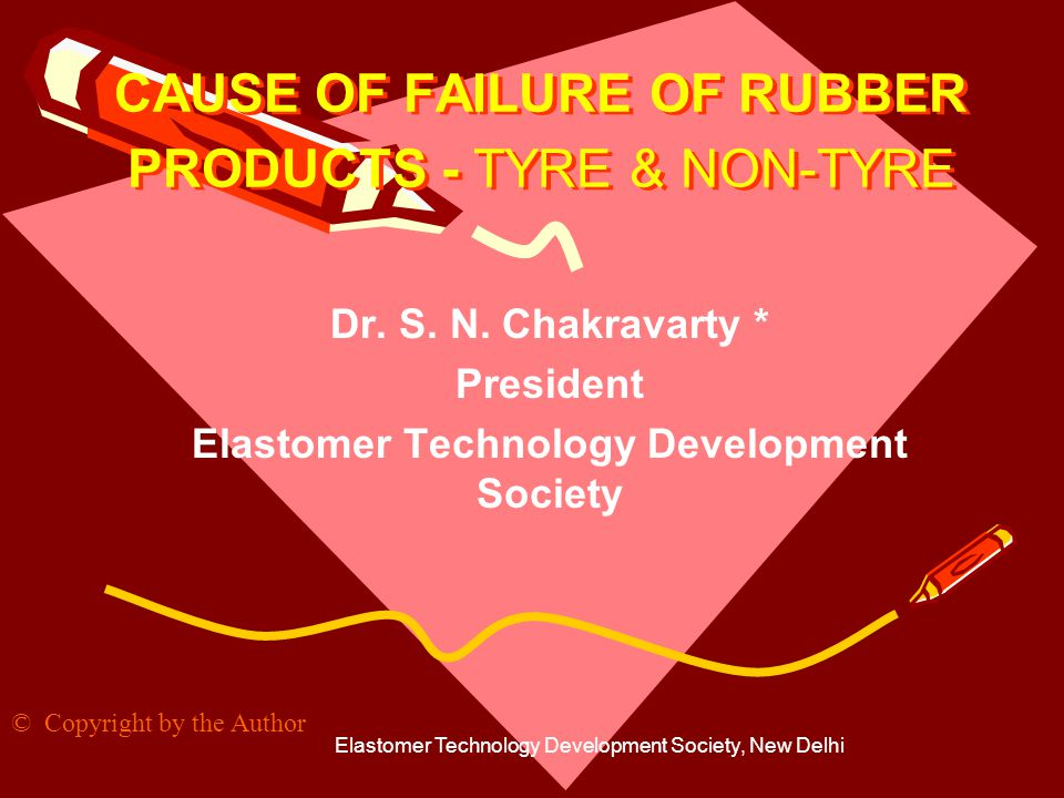 CAUSE OF FAILURE OF RUBBER PRODUCTS - TYRE & NON-TYRE