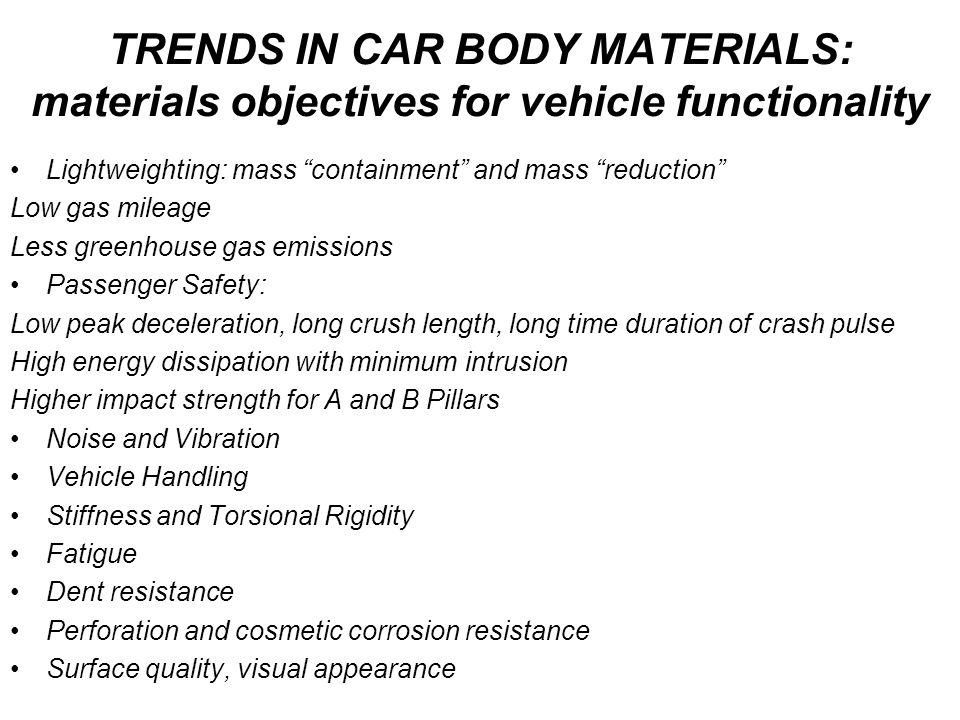 TRENDS IN CAR BODY MATERIALS: materials objectives for vehicle functionality