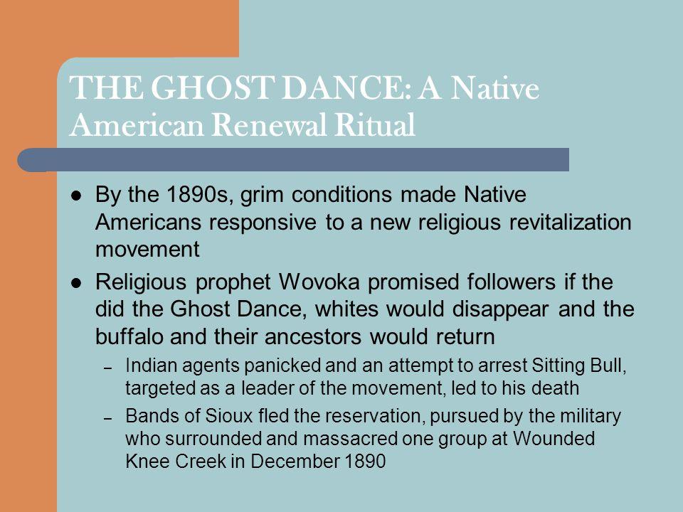 THE GHOST DANCE: A Native American Renewal Ritual