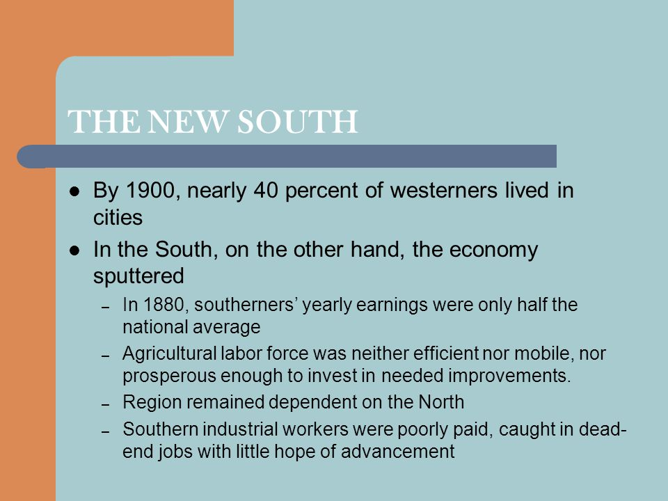 THE NEW SOUTH By 1900, nearly 40 percent of westerners lived in cities