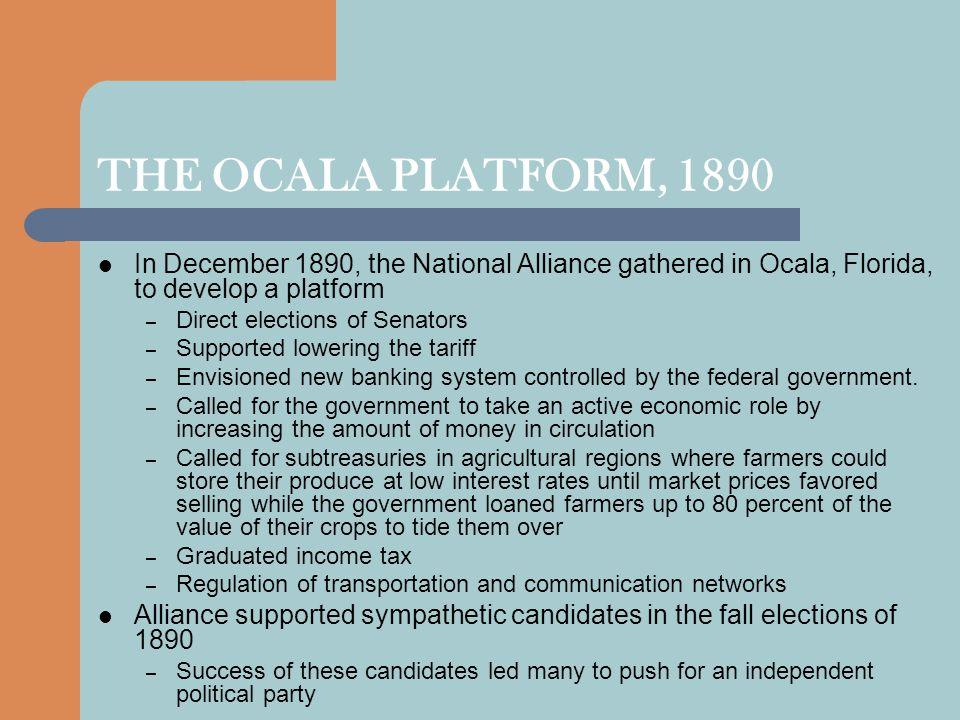 THE OCALA PLATFORM, 1890 In December 1890, the National Alliance gathered in Ocala, Florida, to develop a platform.