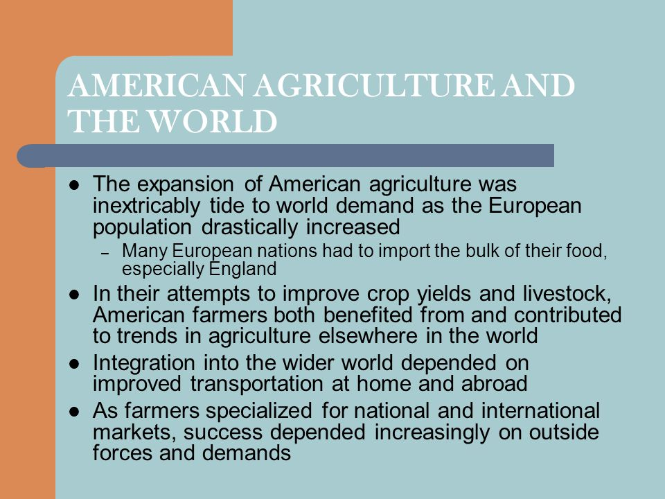 AMERICAN AGRICULTURE AND THE WORLD