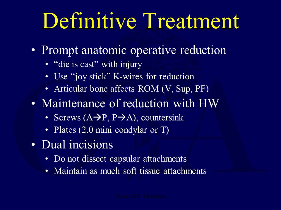 Definitive Treatment Prompt anatomic operative reduction