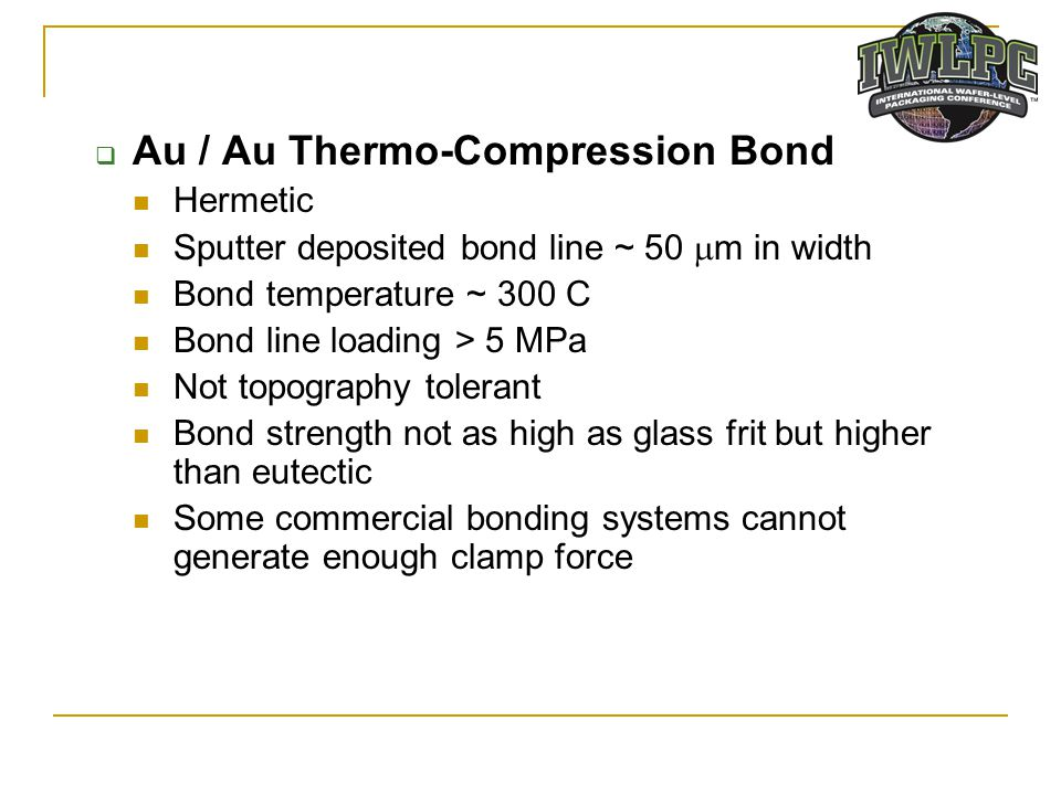 Au / Au Thermo-Compression Bond
