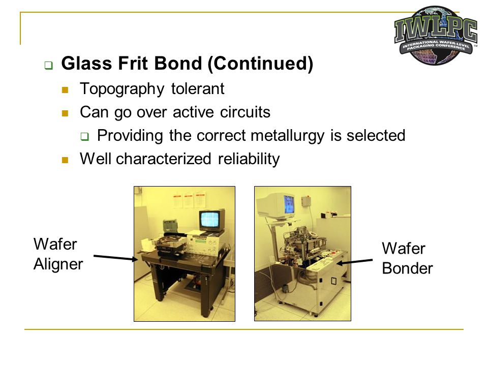 Glass Frit Bond (Continued)