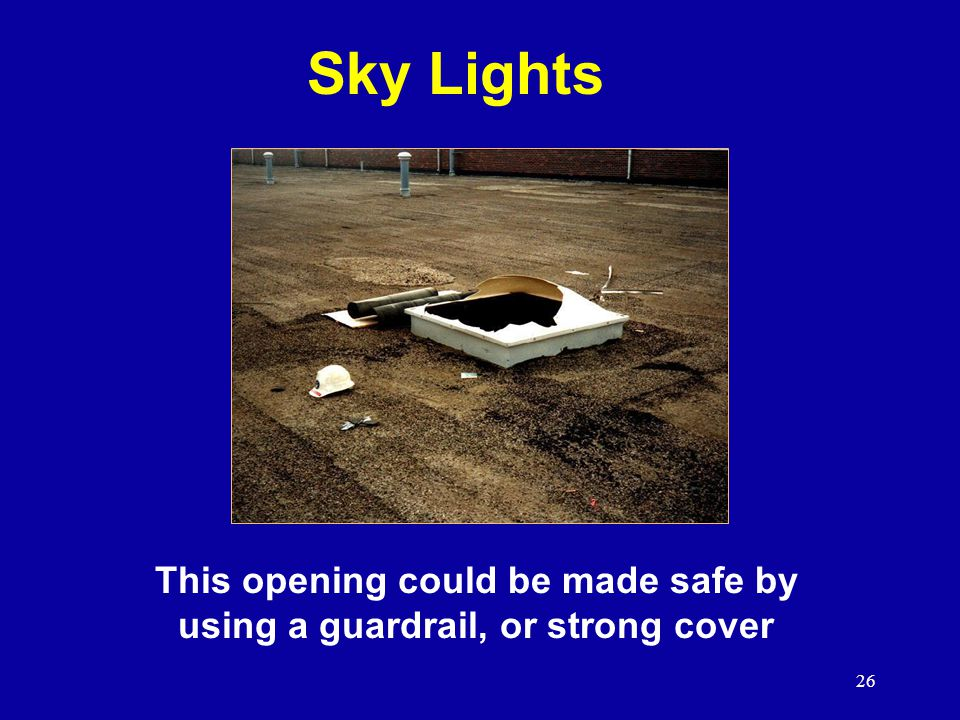 This opening could be made safe by using a guardrail, or strong cover