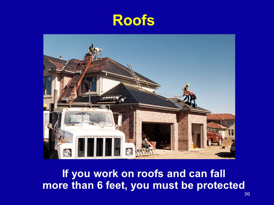 Roofs If you work on roofs and can fall